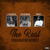 OT Da Detonator & Jp Tha Hustler - The Real (Originator Remix) [feat. Percee P] (Explicit)