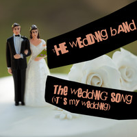 The Wedding Band - The Wedding Song (It's My Wedding)