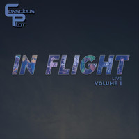 Conscious Pilot - In Flight: Live, Vol. 1