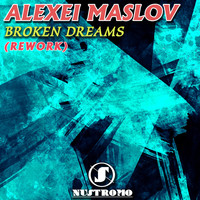 Alexei Maslov - Broken Dreams (Rework)