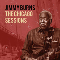 Jimmy Burns - The Chicago Sessions