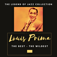 Louis Prima - The Best The Wildest