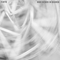 Floyd - Our Father In Heaven