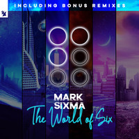Mark Sixma - The World of Six (Incl. Bonus Remixes)