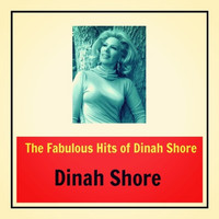 Dinah Shore - The Fabulous Hits of Dinah Shore