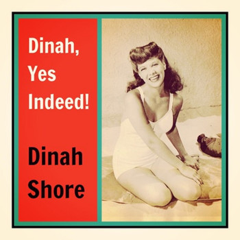 Dinah Shore - Dinah, Yes Indeed!