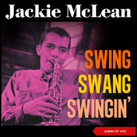 Jackie McLean - Swing, Swang, Swingin' (Album of 1960)