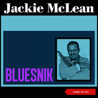 Jackie McLean - Bluesnik (Album of 1962)