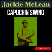 Jackie McLean - Capuchin Swing (Album of 1960)