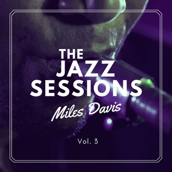 Miles Davis - The Jazz Sessions, Vol. 3