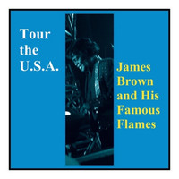 James Brown And His Famous Flames - Tour the U.S.A.