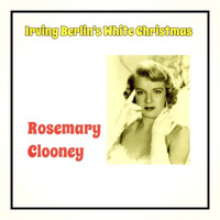 Rosemary Clooney - Irving Berlin's White Christmas