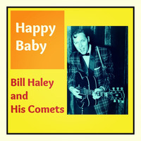 Bill Haley and his Comets - Happy Baby