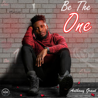 Anthony Grant - Be the One