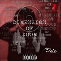Pele - Dimensions of Doom (Explicit)