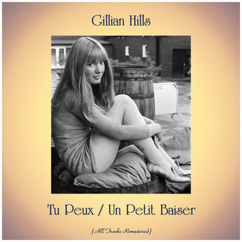 Gillian Hills - Tu Peux / Un Petit Baiser (All Tracks Remastered)