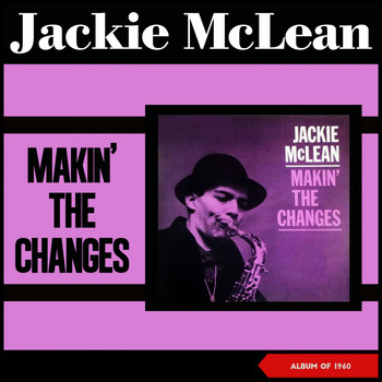 Jackie McLean - Makin' the Changes (Album of 1960)