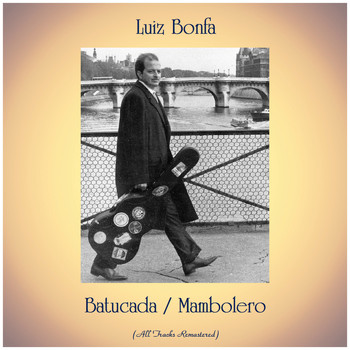 Luiz Bonfa - Batucada / Mambolero (All Tracks Remastered)