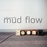 Mud Flow - A Life on Standby