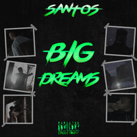 Santos - Big Dreams (Explicit)