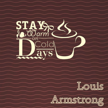 Louis Armstrong - Stay Warm On Cold Days