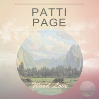 Patti Page - Wood Love