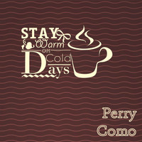 Perry Como - Stay Warm On Cold Days