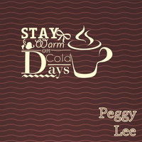 Peggy Lee - Stay Warm On Cold Days
