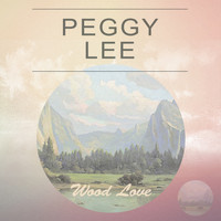 Peggy Lee - Wood Love