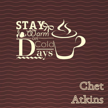 Chet Atkins - Stay Warm On Cold Days
