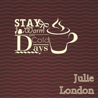 Julie London - Stay Warm On Cold Days