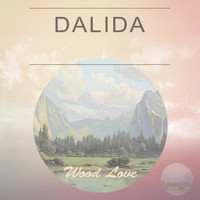 Dalida - Wood Love