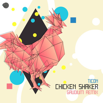 Ticon - Chicken Shaker (Gaudium Remix)