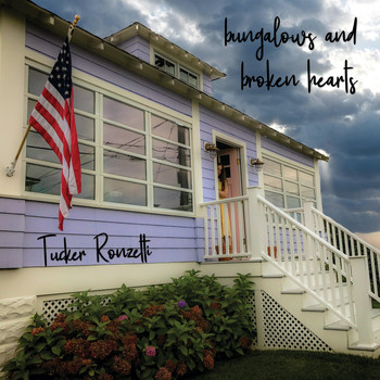 Tucker Ronzetti - Bungalows and Broken Hearts (Explicit)