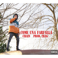 Chain - Come una farfalla (feat. 2rag) (Explicit)