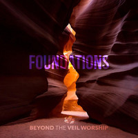 Beyond the Veil Worship - Foundations