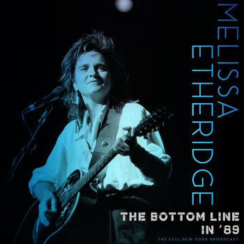 Melissa Etheridge - The Bottom Line in '89 (Live 1989)