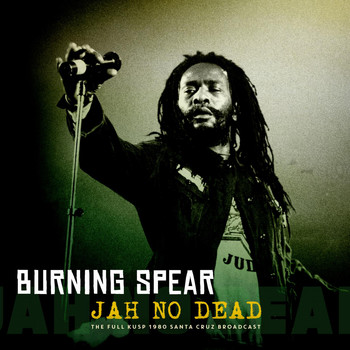Burning Spear - Jah No Dead (Live 1982)