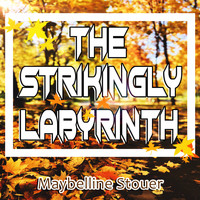 Maybelline Stouer - The Strikingly Labyrinth
