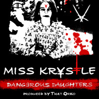 Miss Krystle - Dangerous Daughters