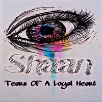 Shaan - Tears of a Loyal Heart (Explicit)