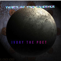 Ivory - Times Of The Essence (Explicit)