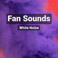 Nature Sounds - Best Fan Sounds for Sleep and Rest