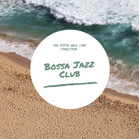 Bossa Jazz Club - The Bossa Jazz Club Collection