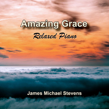 James Michael Stevens - Amazing Grace - Relaxed Piano