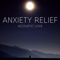 Anxiety Relief - Acoustic Love