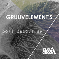 GruuvElement's - Dope Groove EP