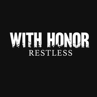 With Honor - Restless