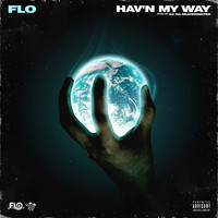 FLO - Hav'n My Way (Explicit)