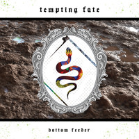 Tempting Fate - Bottom Feeder